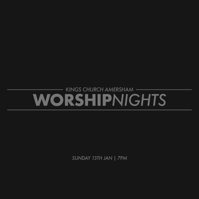 Worship Nights   Sunday 13th Jan  7pm